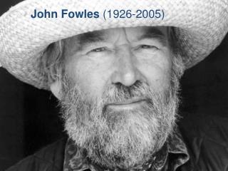 John Fowles  (1926-2005)