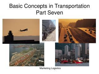 Basic Concepts in Transportation Part Seven