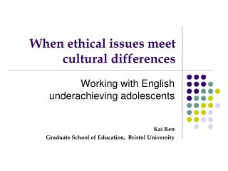 When ethical issues meet cultural differences