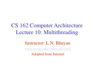 CS 162 Computer Architecture  Lecture 10: Multithreading