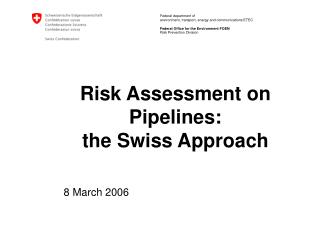 Risk Assessment on Pipelines: the Swiss Approach
