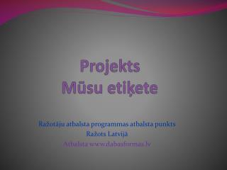 Projekts Mūsu etiķete