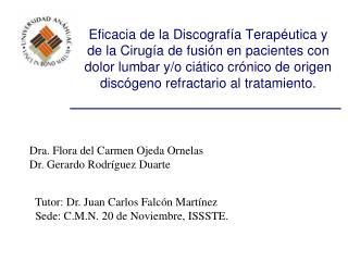 Dra. Flora del Carmen Ojeda Ornelas  Dr. Gerardo Rodríguez Duarte