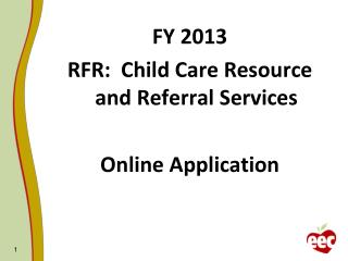FY 2013 RFR:  Child Care Resource and Referral Services Online Application