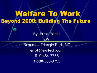 Welfare To Work  Beyond 2000: Building The Future