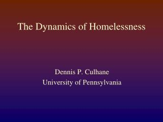 The Dynamics of Homelessness