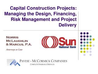 Capital Construction Projects: Managing the Design, Financing, Risk Management and Project Delivery