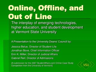 Online, Offline, and Out of Line