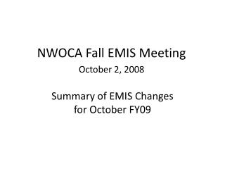 Summary of EMIS Changes for October FY09