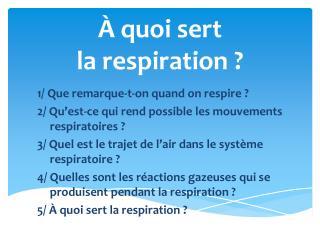 À quoi sert la respiration ?