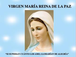 VIRGEN MARÍA REINA DE LA PAZ