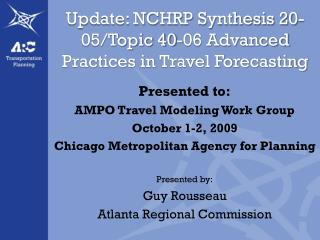 Update: NCHRP Synthesis 20-05/Topic 40-06 Advanced Practices in Travel Forecasting