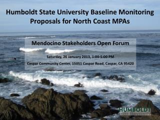Humboldt State University Baseline Monitoring  Proposals for North Coast MPAs