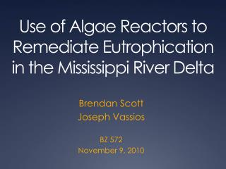 Use of Algae Reactors to Remediate  Eutrophication  in the Mississippi River Delta