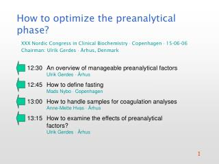 12:30	An overview of manageable preanalytical factors Ulrik Gerdes    Århus