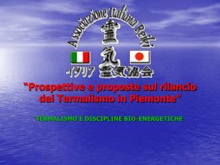 """""""Prospettive e proposte sul rilancio del Termalismo in Piemonte"""""""