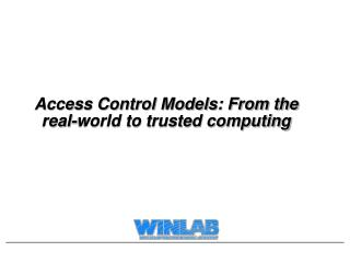 Access Control Models: From the real-world to trusted computing