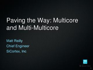 Paving the Way: Multicore and Multi-Multicore