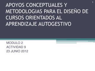 APOYOS CONCEPTUALES Y METODOLOGIAS PARA EL DISEÑO DE CURSOS ORIENTADOS AL APRENDIZAJE AUTOGESTIVO