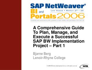 A Comprehensive Guide To Plan, Manage, and Execute a Successful SAP BW Implementation Project   Part 1