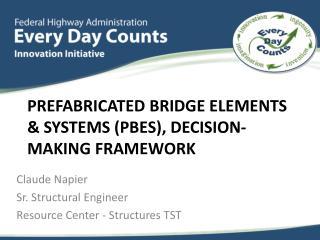 Prefabricated Bridge Elements & Systems (PBES), Decision-Making Framework