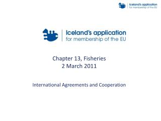 Chapter 13, Fisheries 2 March 2011 International Agreements and Cooperation