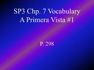 SP3 Chp. 7 Vocabulary A Primera Vista #1
