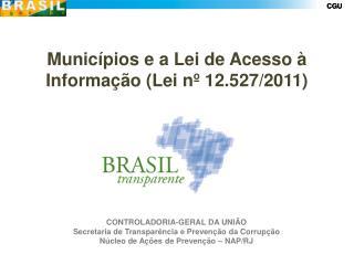 CONTROLADORIA-GERAL DA UNIÃO Secretaria de  Transparência e Prevenção  da  Corrupção