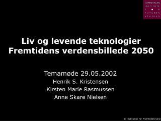 Liv og levende teknologier Fremtidens verdensbillede 2050