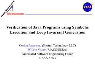 Verification of Java Programs using Symbolic Execution and Loop Invariant Generation