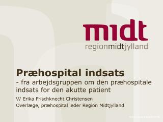 Pr�hospital indsats - fra arbejdsgruppen om den pr�hospitale indsats for den akutte patient