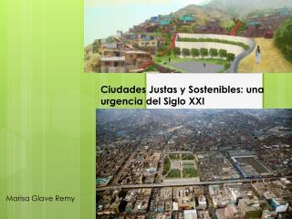 Ciudades Justas y Sostenibles: una urgencia del Siglo XXI