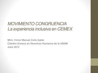 MOVIMIENTO  CONGRUENCIA  La experiencia inclusiva en  CEMEX