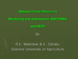 National Forest Resources  Monitoring and Assessment (NAFORMA) and REDD