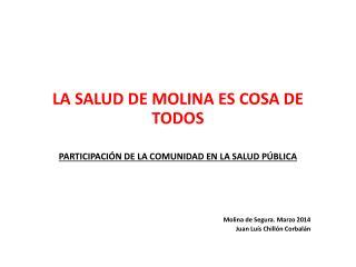 LA SALUD DE MOLINA ES COSA DE TODOS PARTICIPACIÓN DE LA COMUNIDAD EN LA SALUD PÚBLICA