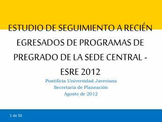 Pontificia Universidad Javeriana Secretaría de Planeación Agosto  de  2012