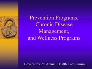 Prevention Programs, Chronic Disease Management,  and Wellness Programs