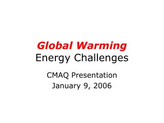 Global Warming Energy Challenges
