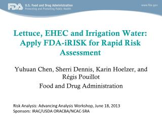 Lettuce , EHEC and Irrigation Water:  Apply FDA-iRISK for  Rapid Risk Assessment