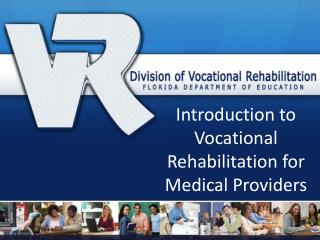 Introduction to Vocational Rehabilitation for Medical Providers