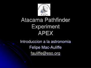 Atacama Pathfinder Experiment APEX