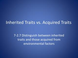Inherited Traits vs. Acquired Traits