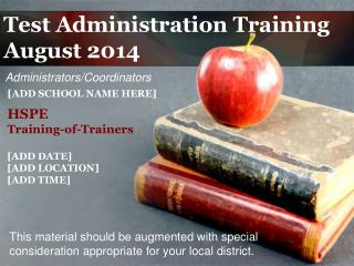 Test Administration Training August 2014