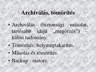 Archiválás, tömörítés