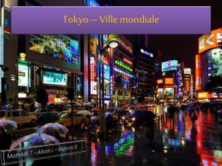 Tokyo – Ville mondiale