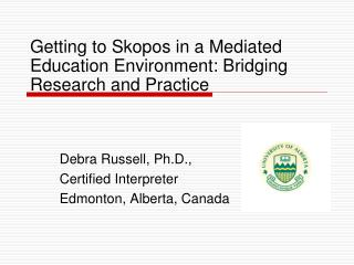 Getting to Skopos in a Mediated Education Environment: Bridging Research and Practice
