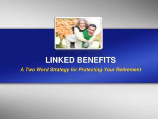 LINKED BENEFITS