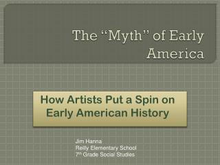 """The """"Myth"""" of Early America"""