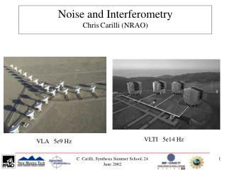 Noise and Interferometry  Chris Carilli (NRAO)