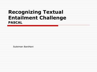 Recognizing Textual Entailment Challenge PASCAL